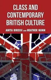 Class and Contemporary British Culture by Anita Biressi