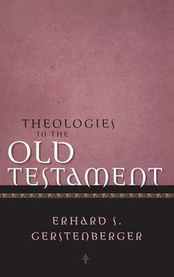 Theologies of the Old Testament by Erhard S. Gerstenberger