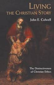 Living the Christian Story by John Colwell image