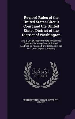 Revised Rules of the United States Circuit Court and the United States District of the District of Washington