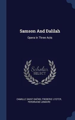 Samson and Dalilah by Camille Saint-Saens