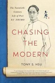 Chasing the Modern by Tony Hsu