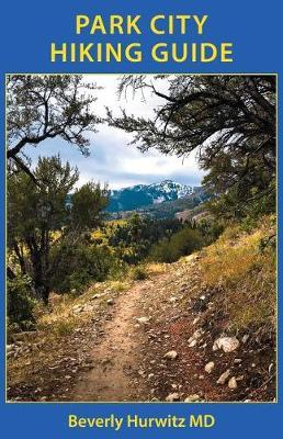 Park City Hiking Guide by Beverly Hurwitz image