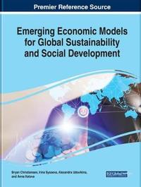 Emerging Economic Models for Global Sustainability and Social Development