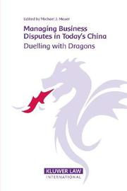 Managing Business Disputes in Today's China by Michael J. Moser