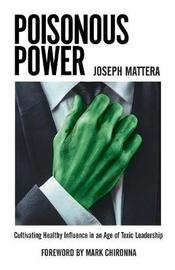 Poisonous Power by Joseph Mattera