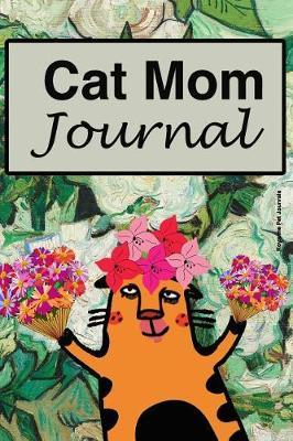 Cat Mom Journal by Royanne Pet Journals