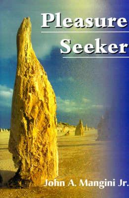 Pleasure Seeker by John A Mangini, Jr image