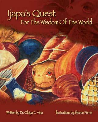 Ijapa's Quest for the Wisdom of the World by Olaiya E. Aina image