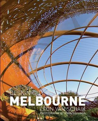 Design City Melbourne by Leon Van Schaik