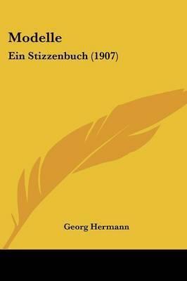 Modelle: Ein Stizzenbuch (1907) by Georg Hermann