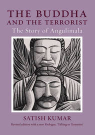 The Buddha and the Terrorist: The Story of Angulimala by Satish Kumar image