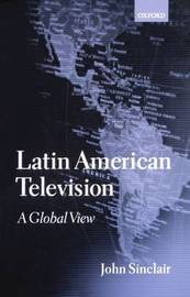Latin American Television by John Sinclair image