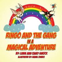Ringo and the Gang in a Magical Adventure by Linda Ann Casey Smock
