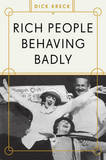 Rich People Behaving Badly by Dick Kreck