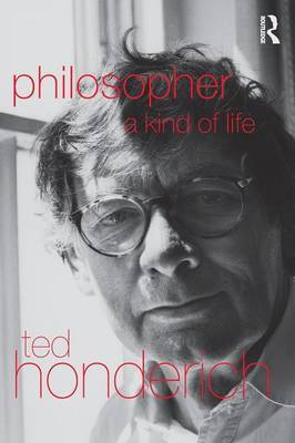 Philosopher A Kind Of Life by Ted Honderich image