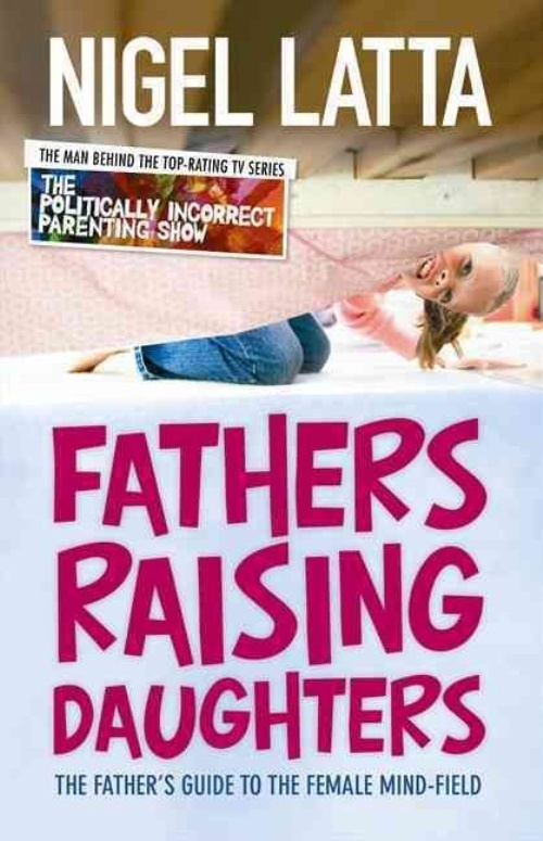 Fathers Raising Daughters by Nigel Latta image