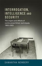 Interrogation, Intelligence and Security by Samantha Newbery