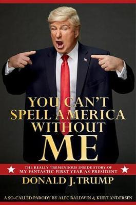 You Can't Spell America Without Me by Alec Baldwin image