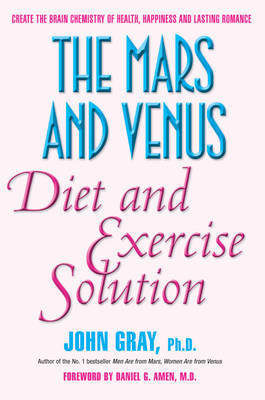The Mars & Venus Diet and Exercise Solution by John Gray