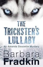 The Trickster's Lullaby by Barbara Fradkin image
