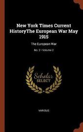 New York Times Current Historythe European War May 1915 by Various ~ image