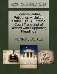 Florence Behar, Petitioner, V. United States. U.S. Supreme Court Transcript of Record with Supporting Pleadings by Henry J Boitel