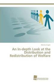 An In-Depth Look at the Distribution and Redistribution of Welfare by Engler Monika