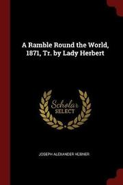 A Ramble Round the World, 1871, Tr. by Lady Herbert by Joseph Alexander Hubner image