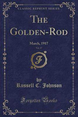 The Golden-Rod, Vol. 27 by Russell C. Johnson image