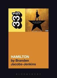 The Original Broadway Cast Recording's Hamilton by Branden Jacobs-Jenkins