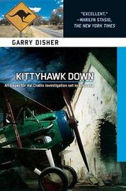 Kittyhawk Down by Garry Disher