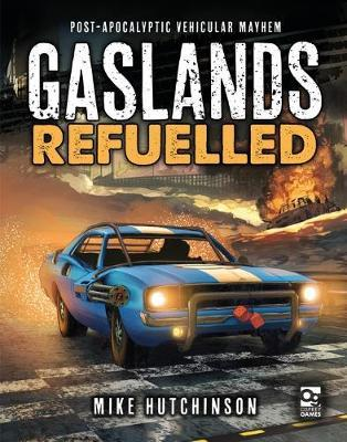 Gaslands: Refuelled by Mike Hutchinson