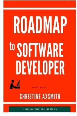 Roadmap to Software Developer by Christine Axsmith