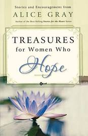 Treasures for Women Who Hope by Alice Gray