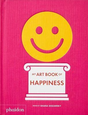My Art Book of Happiness by Shana Gozansky