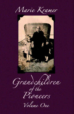 Grandchildren of the Pioneers by Marie Kramer image