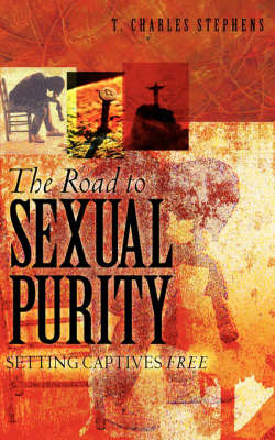 The Road to Sexual Purity by T Charles Charles Stephens image