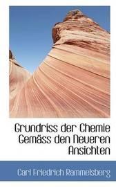 Grundriss Der Chemie GemAcss Den Neueren Ansichten by Carl Friedrich Rammelsberg image