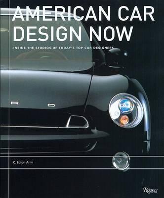 American Car Design Now: Inside the Studios of America's Top Car Designers by C.Edson Armi image