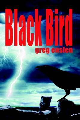 Black Bird by Greg Enslen