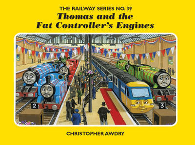 The Railway Series No. 39: Thomas and the Fat Controller's Engines by Christopher Awdry