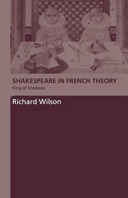 Shakespeare in French Theory by Richard Wilson image