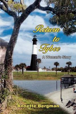 Return to Tybee: A Woman's Story by Annette Bergman image
