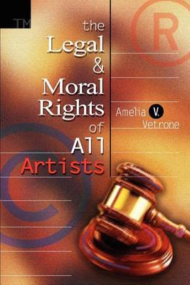 The Legal and Moral Rights of All Artists by Amelia V. Vetrone image