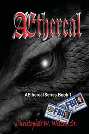 Aethereal by Christopher W Wilcox Sr