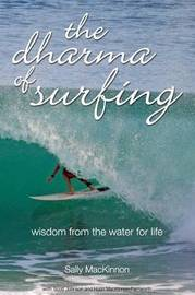 The Dharma of Surfing by Sally Anne MacKinnon