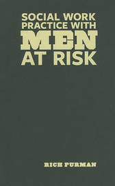 Social Work Practice with Men at Risk by Rich Furman image