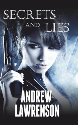 Secrets and Lies by Andrew Lawrenson