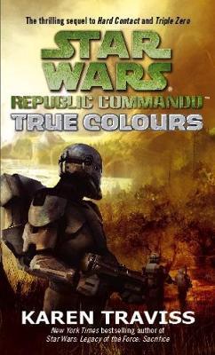 Star Wars Republic Commando: v. 3: True Colours by Karen Traviss